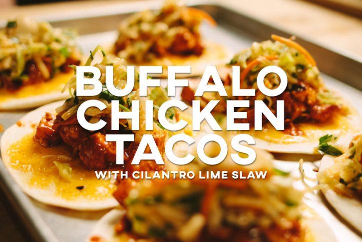 Buffalo Chicken Tacos with Cilantro Lime Slaw