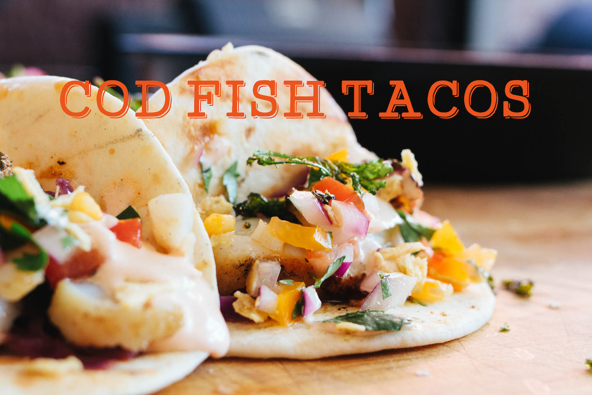 Cod fish tacos recipe the sauce by all things barbecue for Making fish tacos