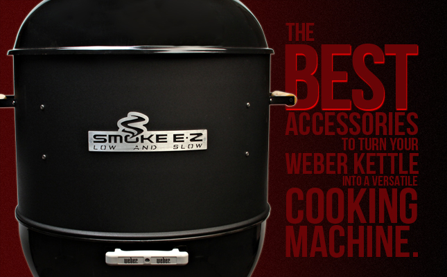 The Best Accessories to Turn Your Weber Kettle Into a