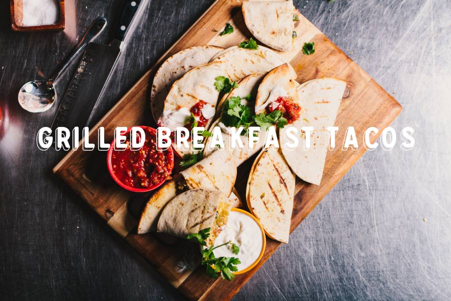 Grilled Breakfast Tacos Recipe
